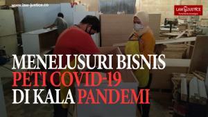 Menelusuri Bisnis Peti Covid-19 di Kala Pandemi